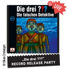 Die Drei ??? Record Release Party: Folge 207 - Die falschen Detektive
