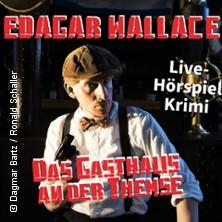 Karten für Das Gasthaus an der Themse - Live-Hörspiel Krimi nach Edgar Wallace in Berlin