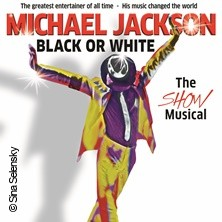 Black Or White - The Show Musical - A Tribute to Michael Jackson