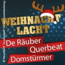 Weihnacht Lacht | Schlemme, Fiere, Danze - De Räuber - Querbeat - Domstürmer Tickets