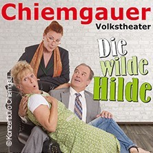 Chiemgauer Volkstheater : Die wilde Hilde
