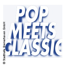 Pop meets Classic in Bremerhaven