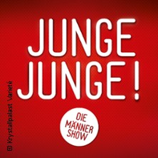 Krystallpalast Varieté Leipzig: Junge Junge! Die Männershow
