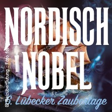 Meister der Magie - Nordisch Nobel 6 in LÜBECK * Kolosseum