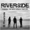 Riverside: Towardsthe Blue Horizon Tour 2017