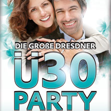 Die Grosse Dresdner Ü 30 Party - Tickets