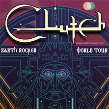 "CLUTCH (Hard Rock, Funk Metal, Blues - ""Earth Rocker"")"