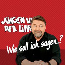 Jürgen von der Lippe: Wie soll ich sagen...?, Alte Oper Erfurt