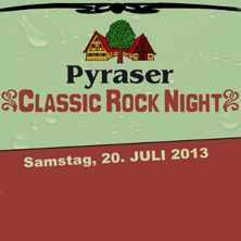 Pyraser Classic Rock Night 2013 THALMÄSSING - Tickets