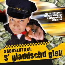 Sachsentaxi: S' Gladdschd Glei! - Leipziger Central Kabarett Tickets
