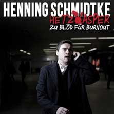 Henning Schmidtke: Hetzkasper - zu blöd für Burnout