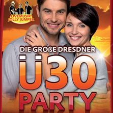 Die Grosse Dresdner Ü30 Party DRESDEN - Tickets