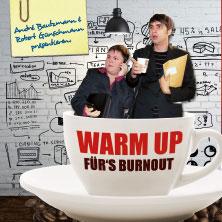 Karten für R. Günschmann & A. Bautzmann: Warm up für's Burn out in Leipzig