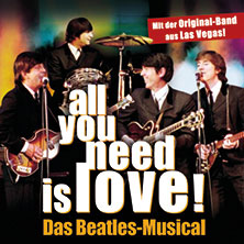 all you need is love! Das Beatles-Musical