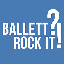 Ballett? Rock it!