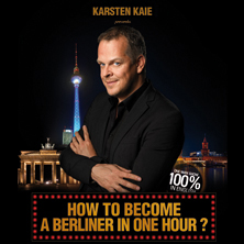 Karsten Kaie: How To Become A Berliner In One Hour? Tickets