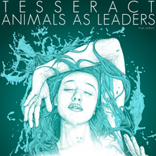 TesseracT/ Animals As Leaders