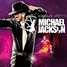 Circus Meets Michael Jackson Tickets