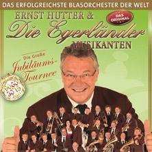 Ernst Hutter & Die Egerländer Musikanten: Die große Jubiläumstournee