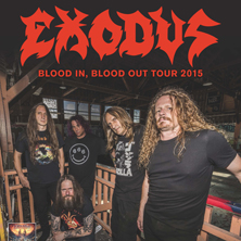 Exodus: Blood In, Blood Out Tour 2015