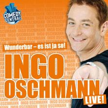 Ingo Oschmann: Wunderbar - Es Ist Ja So! Tickets