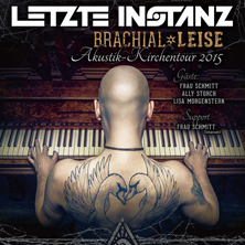 Letzte Instanz: brachial leise - Kirchen-Akustik-Tour