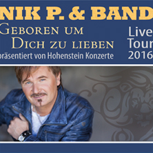 Nik P. & Band: Geboren um Dich zu lieben Tour 2016