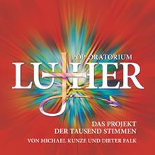 Pop-Oratorium Luther: Das Projekt Der Tausend Stimmen Tickets