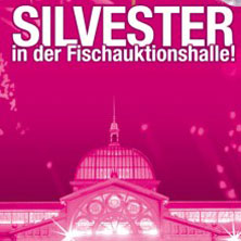 Silvester 2016 - Die Party mit Elbblick in der Altonaer Fischauktionshalle