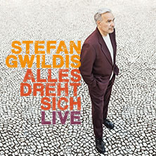 Stefan Gwildis: Alles dreht sich - Neue Songs live in CELLE * Congress-Union Celle,