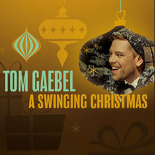 "Tom Gaebel & His Orchestra: ""A Swinging Christmas!"""