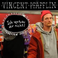 Vincent Pfäfflin: Ich vertrau dir nicht