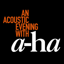 a-ha: an acoustic evening