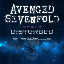 Avenged Sevenfold Plus Very Special Guests: Disturbed & Chevelle