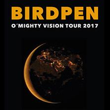 BirdPen: O'Mighty Vision Tour 2017