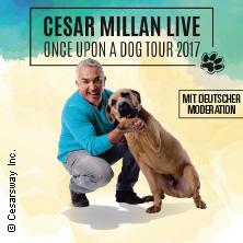 Special Tickets: Cesar Millan: Once Upon A Dog - Tour 2017 Karten