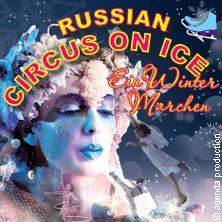 Russian Circus On Ice: Ein Wintermärchen