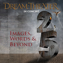 Hard & Heavy: Dream Theater: Images, Words & Beyond - 25Th Anniversary Tour Karten
