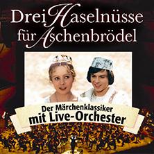 Drei Haselnüsse für Aschenbrödel - Der Märchenfilm mit Live-Orchester