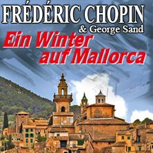 Ein Winter Auf Mallorca - Frédéric Chopin Und George Sand  Karten für ihre Events 2018