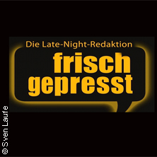 Frisch Gepresst. Politcomedy-Late-Night Tickets