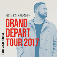 Fritz Kalkbrenner: Grand Départ Tour 2017 Tickets