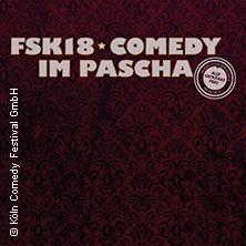 FSK18! - Comedy im Pascha | Inkl. Getränke