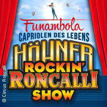 Höhner Rockin' Roncalli Show - Funambola - Capriolen des Lebens in AACHEN * Zeltpalast / Chio-Gelände Aachen,