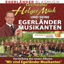 Holger Mück und seine Egerländer: Böhmisch mit Herz