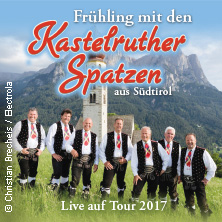 Kastelruther Spatzen - Frühjahrstournee 2017
