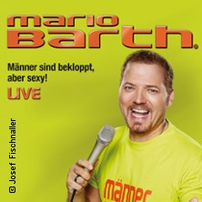 Mario Barth: Männer Sind Bekloppt, Aber Sexy! Tickets