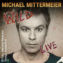 Michael Mittermeier: Wild Tickets