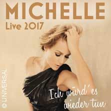 Michelle: Ich würd' es wieder tun - Live 2017