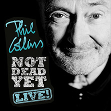 Phil Collins: Not Dead Yet Live 2017